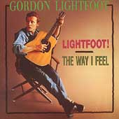 Gordon Lightfoot: Lightfoot!/The Way I Feel