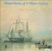 Piano Music of William Baines