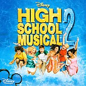 High School Musical Cast: High School Musical 2 [Original Soundtrack]