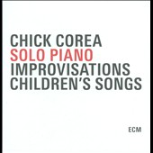 Chick Corea: Solo Piano Improvisations/Children's Songs