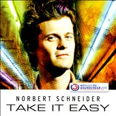 Norbert Schneider: Take It Easy [Single]