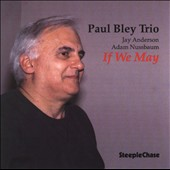 Paul Bley: If We May
