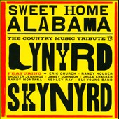 Various Artists: Sweet Home Alabama: The Country Music Tribute to Lynyrd Skynyrd
