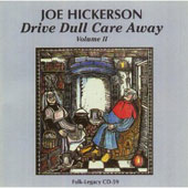 Joe Hickerson: Drive Dull Care Away, Vol. 2