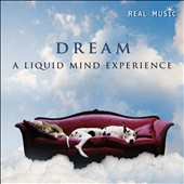 Liquid Mind: Dream: A Liquid Mind Experience *