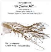 Herbert Howells: To Chosen Hill &#224; / Lyric Quartet