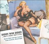 Various Artists: Diddy Wah Diddy .....Ain't a Town, Ain't a City [Digipak]