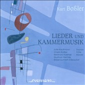 Kurt Bo&aacute;ler: Songs and Chamber Music / Kaufmann, Bobler, Kasfner