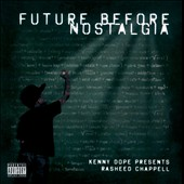 Rasheed Chappell: Future Before Nostalgia [PA]