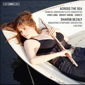 Across The Sea: Chinese-American Flute Concertos /  Sharon Bezaly, flute