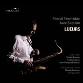 Pascal Tremblay/Pascal Tremblay Jazz Faction: Lueurs [Digipak]