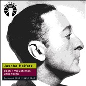 Jascha Heifetz plays Bach, Vieuxtemps & Gruenberg (recorded 1935, 1945, 1946)