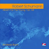 Schumann: Album For The Young, Op. 68 [Remastered]