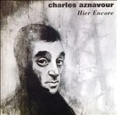 Charles Aznavour: Hier Encore: Best of Studio et Live a L'Olympia