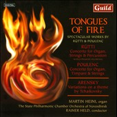 Tongues of Fire - Rutti: Organ Concerto; Poulenc: Concerto for Organ, Timpani & Strings; Arensky: 