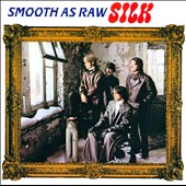 Silk (Rock): Smooth As Raw