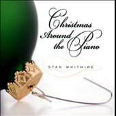 Stan Whitmire: Christmas Around the Piano