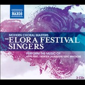 Modern Choral Masters - Choral works by Arvo Part; Lauridsen and Whitacre / Elora Festival Singers