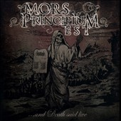 Mors Principium Est: And Death Said Live