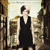 Carrie Rodriguez: Give Me All You Got [Digipak] *