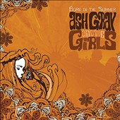 Ash Gray and the Girls: Born in the Summer