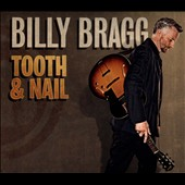 Billy Bragg: Tooth & Nail [Digipak] *