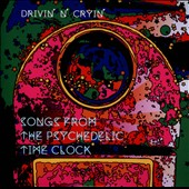 Drivin' n' Cryin': Songs from the Psychedelic Time Clock [Slipcase]