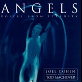 Angels: Voices from Eternity (with Machover)