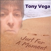 Tony Vega: Just For a Moment