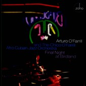 Chico O'Farrill & His Afro-Cuban Jazz Orchestra/Arturo O'Farrill: Final Night At Birdland