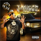 J-Diggs: Diggs Doin It Movin, Vol. 2 [PA]