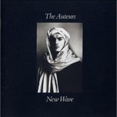 The Auteurs: New Wave [Digipak]