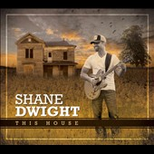 Shane Dwight: This House [Digipak]
