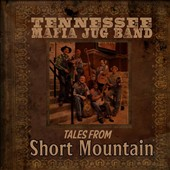 Tennessee Mafia Jug Band: Tales from Short Mountain [Digipak]