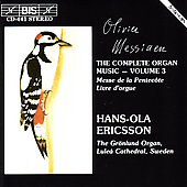 Messiaen: Complete Organ Music Vol 3 / Hans-Ola Ericsson