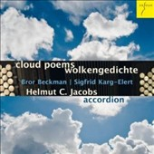 Bror Beckman (1866-1929), Sigfrid Karg-Elert (1877-1933): 'Cloud Poems' - music for solo accordion / Helmut C. Jacobs, accordion