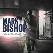 Mark Bishop: This is What It's All About