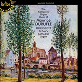 The Complete Organ Music of Maurice Durufle / John Scott, organ