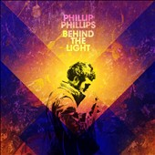 Phillip Phillips: Behind the Light [Deluxe Edition] *