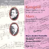 The Romantic Piano Concerto Vol 18 - Korngold, Marx /Hamelin