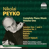 Nikolai Peyko (1916-1995): Complete Piano Music, Vol. 1 / Dmitry Korostelyov, piano