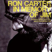 Ron Carter (Bass): In Memory of Jim *