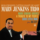 Marvin Jenkins: Arrives/Tribute to My People/Good Little Man: Hollywood's Little Giant of Jazz