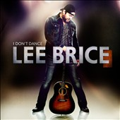 Lee Brice: I Don't Dance *
