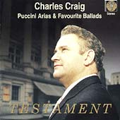 Puccini: Arias;  Favourite Ballads / Charles Craig, et al