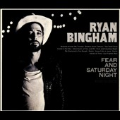 Ryan Bingham: Fear and Saturday Night [Digipak] *