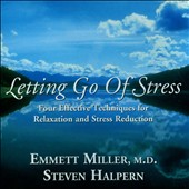 Dr. Emmett Miller (Nuage)/Steven Halpern: Letting Go of Stress: Four Effective Techniques For Relaxation and Stress Reduction