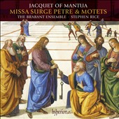 Jacquet of Mantua (1483-1559): Missa Surge Petre & Motets / The Brabant Ens., Stephen Rice