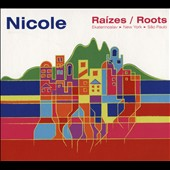 Nicole: Raízes/Roots [Digipak]