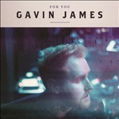 Gavin James: For You *